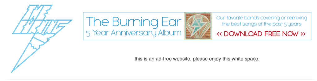 The burning ear homepage, This is an ad-free website. Please enjoy this white space.